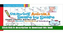 [PDF] Drawing Animals Shape by Shape: Create Cartoon Animals with Circles, Squares, Rectangles