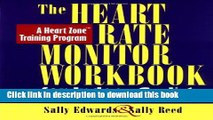 [Popular Books] The Heart Rate Monitor Workbook for Indoor Cyclists: A Heart Zone Training Program