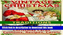 [Download] VINTAGE CHRISTMAS TRADITIONS: Christmas Cards, Customs, Carols, Legends, Poems,