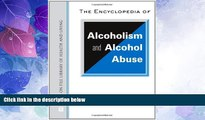 Big Deals  The Encyclopedia of Alcoholism and Alcohol Abuse (Facts on File Library of Health and