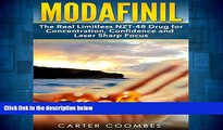 Full [PDF] Downlaod  Modafinil: The Real Limitless NZT-48 Drug for Concentration, Confidence and