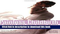 [Popular Books] Painless Childbirth: An Empowering Journey Through Pregnancy and Birth Full Online