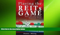 READ book  Playing the REITs Game: Asia s New Real Estate Investment Trusts  FREE BOOOK ONLINE