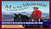 [Download] M Is For Mountie: A Royal Canadian Mounted Police Alphabet Hardcover Collection