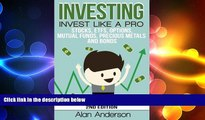 READ book  Investing: Invest Like A Pro: Stocks, ETFs, Options, Mutual Funds, Precious Metals and