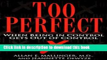 [Popular Books] Too Perfect: When Being in Control Gets Out of Control Free Online