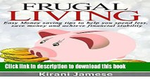 [Popular Books] Frugal Living: Easy money saving tips to help you spend less, save money, and