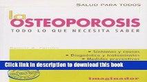[Popular] La osteoporosis  Todo lo que necesita saber (Salud Para Todos) (Salud Para Todos)