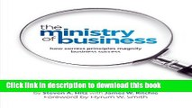 [Popular Books] The Ministry of Business: How Correct Principles Magnify Business Success Free