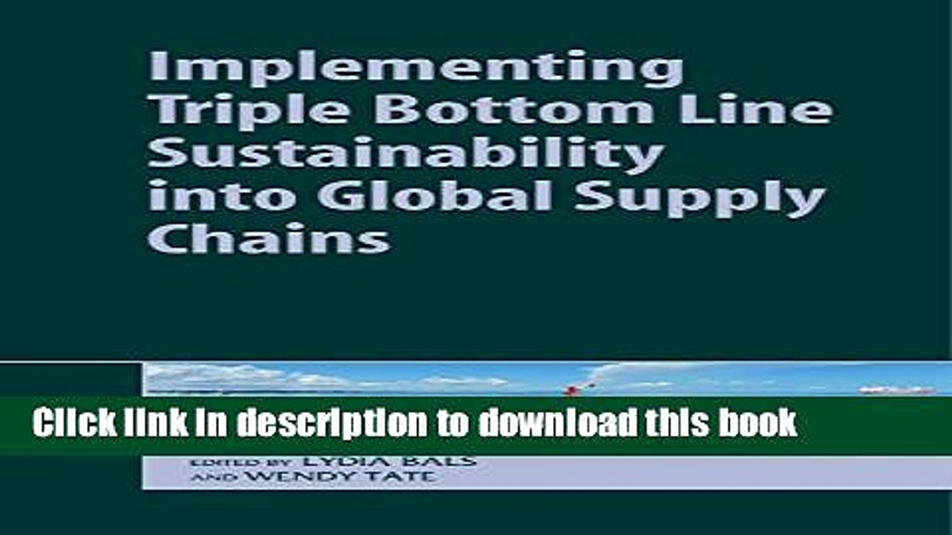 [Download] Implementing Triple Bottom Line Sustainability into Global Supply Chains Hardcover