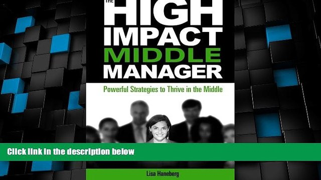 Big Deals  The High-Impact Middle Manager: Powerful Strategies to Thrive in the Middle  Best