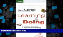 Big Deals  Learning by Doing: A Comprehensive Guide to Simulations, Computer Games, and Pedagogy