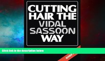 READ FREE FULL  Cutting Hair the Vidal Sassoon Way, Revised Edition  Download PDF Full Ebook Free