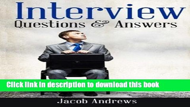 [Popular Books] Interview Questions and Answers: The Best Answers to the Toughest Job Interview