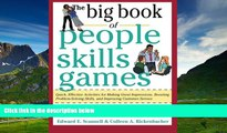 Full [PDF] Downlaod  The Big Book of People Skills Games: Quick, Effective Activities for Making