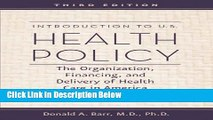 Books Introduction to U.S. Health Policy: The Organization, Financing, and Delivery of Health Care