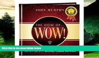 READ FREE FULL  Franklin Covey The How of Wow ! by John J. Murphy by Simple Truths  READ Ebook