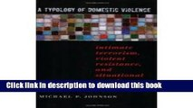 [Download] A Typology of Domestic Violence: Intimate Terrorism, Violent Resistance, and