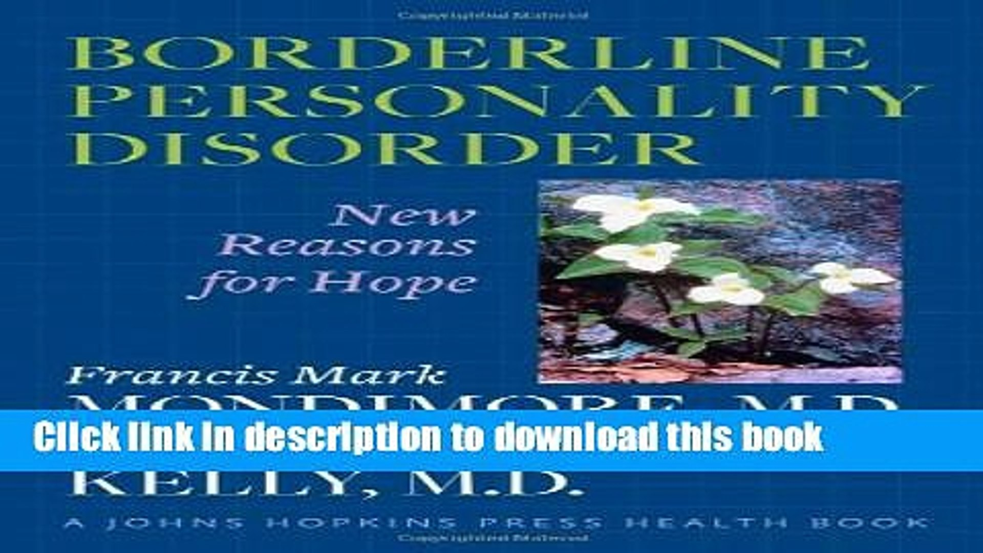 Borderline Personality Disorder : New Reasons for Hope