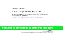 [Download] The Expatriate Life: A Study of German Expatriates and their Spouses in Ireland. Issues
