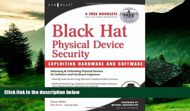 Must Have  Black Hat Physical Device Security: Exploiting Hardware and Software  READ Ebook Full