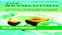 Books The Genetics Revolution: History, Fears, and Future of a Life-Altering Science Full Online