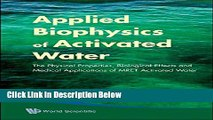 Books Applied Biophysics of Activated Water: The Physical Properties, Biological Effects and