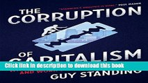[Download] The Corruption of Capitalism: Why rentiers thrive and work does not pay Paperback