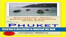 [Download] Phuket, Thailand Travel Guide - Sightseeing, Hotel, Restaurant   Shopping Highlights