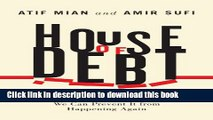 [Download] House of Debt: How They (and You) Caused the Great Recession, and How We Can Prevent It