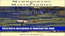 [Popular] Mammograms and Mastectomies: Facing Them with Humor and Prayer Hardcover Free