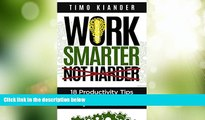 Must Have PDF  Work Smarter Not Harder: 18 Productivity Tips That Boost Your Work Day Performance