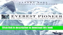 [Download] Everest Pioneer: The Photographs of Captain John Noel Paperback Collection