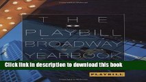 [Popular Books] The Playbill Broadway Yearbook: June 2009 - May 2010: Sixth Annual Edition