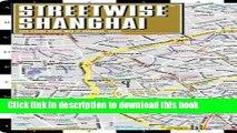 [Popular Books] Streetwise Shanghai Map - Laminated City Center Street Map of Shanghai, China Full