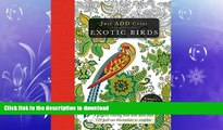 FAVORITE BOOK  Exotic Birds: Gorgeous Coloring Books with More than 120 Pull-out Illustrations to