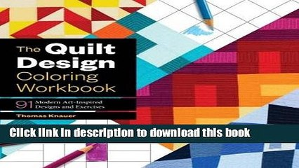 [Download] The Quilt Design Coloring Workbook: 91 Modern Art-Inspired Designs and Exercises Kindle