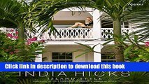 [Download] India Hicks: Island Style Paperback Online