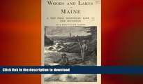 READ  Woods and lakes of Maine : a trip from Moosehead Lake to New Brunswick in a birch-bark
