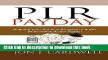 [PDF] PLR Payday: Building Your Brand   Bringing in Bucks with Private Label Rights [Online Books]