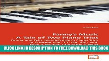 [Download] Fanny s Music A Tale of Two Piano Trios: Fanny and Felix Mendelssohn?s Piano Trios in D