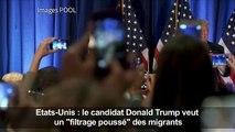 Etats-Unis: Trump promet un «filtrage poussé» des migrants