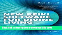 [Download] New Reiki Software for Divine Living: An Energetic Embodiment of Divine Grace Hardcover