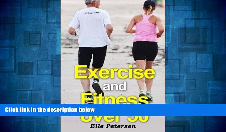 Must Have  Exercise and Fitness over 50: A Guide to Exercise over 50 and Exercise for Seniors