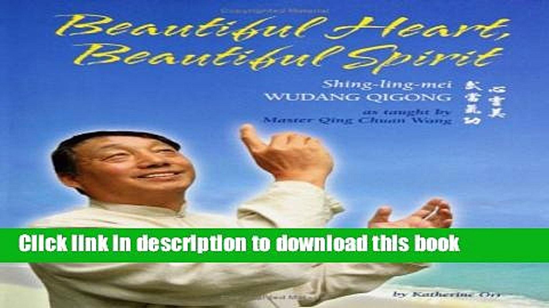 [Download] Beautiful Heart, Beautiful Spirit (Shing-Ling-Mei Wudang Qigong as Taught by Master
