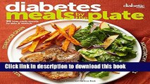 [Popular Books] Diabetic Living Diabetes Meals by the Plate: 90 Low-Carb Meals to Mix   Match Free