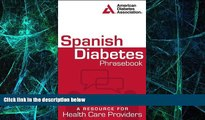 READ FREE FULL  Spanish Diabetes Phrasebook: A Resource for Health Care Providers (Spanish