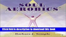 [Download] Soul Aerobics: Conscious Movement of a Soul Into Wholeness Paperback Online