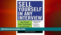 READ book  Sell Yourself in Any Interview: Use Proven Sales Techniques to Land Your Dream Job