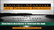 Download Court-Martial at Parris Island: The Ribbon Creek Incident Book Online